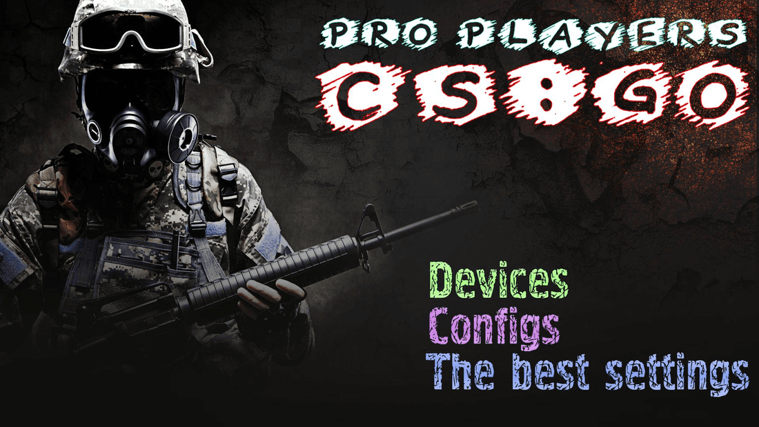 CS GO players: devices, configs and the best settings