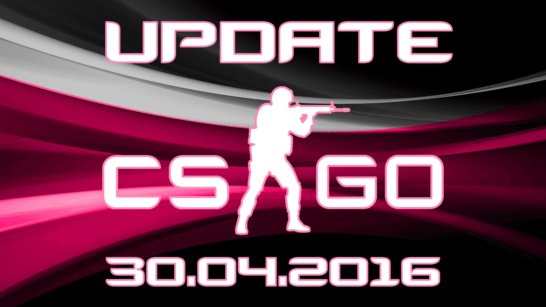 Update CS:GO on 04.30.16