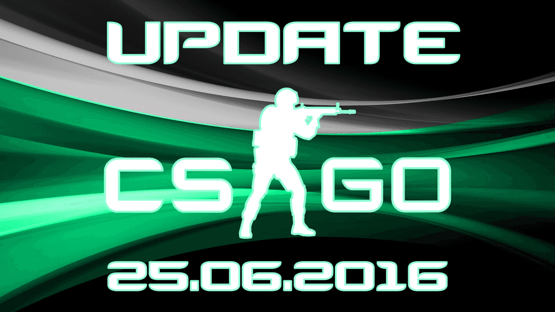 Update CS:GO on 06.25.16