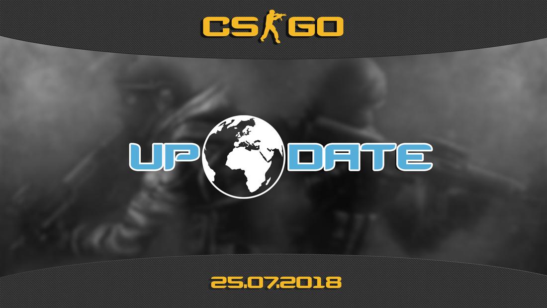 Update CS:GO on 07 25 18 - CS GO News